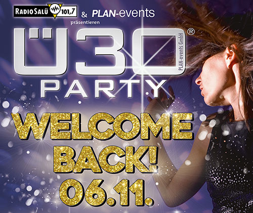 Ü30 PARTY - WELCOME BACK!
